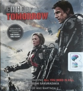 Edge of Tomorrow written by Hiroshi Sakurazaka performed by Mike Martindale on CD (Unabridged)