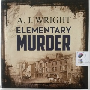 Elementary Murder - A Lancashire Detective Mystery Book 2 written by A.J. Wright performed by Gordon Griffin on Audio CD (Unabridged)
