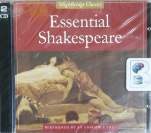 Essential Shakespeare written by William Shakespeare performed by Simon Callow, Lindsay Duncan, Paul Rhys and Harriet Walter on CD (Unabridged)