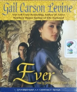 Ever written by Gail Carson Levine performed by Jenna Lamia and Oliver Wyman on CD (Unabridged)