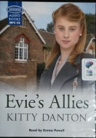 Evie's Allies written by Kitty Danton performed by Emma Powell on MP3 CD (Unabridged)