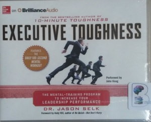 Executive Toughness - The Mental Training Program to Increase Your Leadership Performance written by Dr. Jason Selk performed by John Haag on CD (Unabridged)