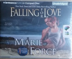 Falling for Love written by Marie Force performed by Holly Fielding on CD (Unabridged)
