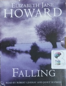 Falling written by Elizabeth Jane Howard performed by Robert Lindsay and Janet Suzman on Cassette (Abridged)