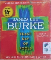 Feast Day of Fools written by James Lee Burke performed by Will Patton and  on CD (Abridged)
