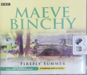 Firefly Summer written by Maeve Binchy performed by BBC Full Cast Dramatisation and David Soul on CD (Abridged)