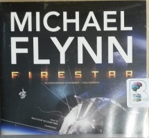Firestar written by Michael Flynn performed by Malcolm Hillgartner on CD (Unabridged)