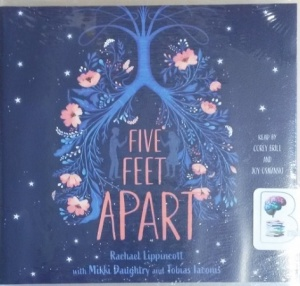 Five Feet Apart written by Rachel Lippincott with Mikki Daughtry and Tobias Iaconis performed by Corey Brill and Joy Osmanski on CD (Unabridged)