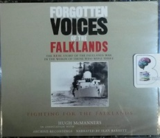 Forgotten Voices of the Falklands - Fighting for the Falklands written by Hugh Manners and The Imperial War Museum performed by Sean Barrett on CD (Abridged)