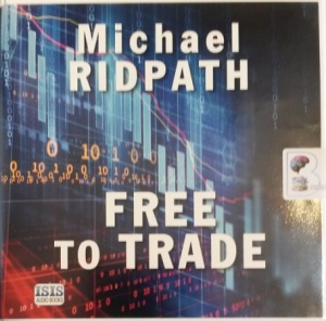 Free to Trade written by Michael Ridpath performed by David Thorpe on Audio CD (Unabridged)