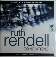 Going Wrong written by Ruth Rendell performed by Dermot Crowley on CD (Unabridged)