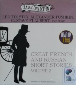 Great French and Russian Short Stories - Volume 2 written by Various French and Russian Authors performed by Walter Zimmerman on CD (Unabridged)