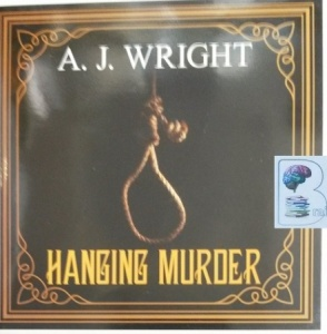 Hanging Murder - A Lancashire Detective Mystery Book 4 written by A.J. Wright performed by Gordon Griffin on Audio CD (Unabridged)