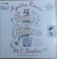 Hiss and Hers written by M.C. Beaton performed by Penelope Keith on CD (Unabridged)