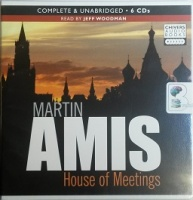 House of Meetings written by Martin Amis performed by Jeff Woodman on CD (Unabridged)