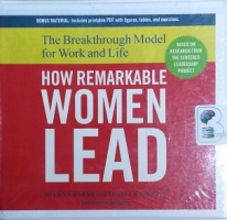 How Remarkable Women Lead - The Breakthrough Model for Work and Life written by Joanna Barsh and Susan Cranston performed by Pam Ward on CD (Unabridged)