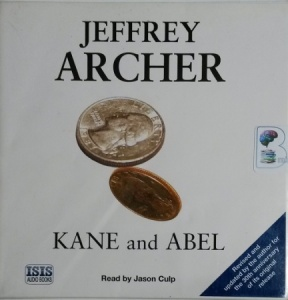 Kane and Abel written by Jeffrey Archer performed by Jason Culp on CD (Unabridged)