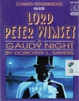 Lord Peter Wimsey in Gaudy Night written by Dorothy L. Sayers performed by Edward Petherbridge on Cassette (Abridged)