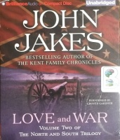 Love and War - Volume Two of The North and South Trilogy written by John Jakes performed by Grover Gardner on CD (Unabridged)