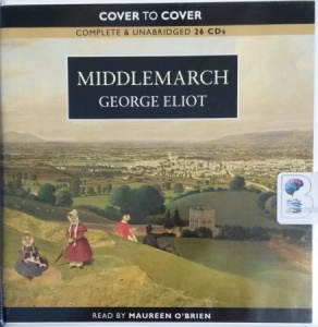 Middlemarch written by George Eliot performed by Maureen O'Brien on CD (Unabridged)