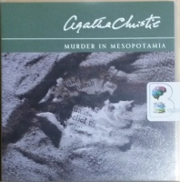 Murder in Mesopotamia written by Agatha Christie performed by Carole Boyd on CD (Abridged)