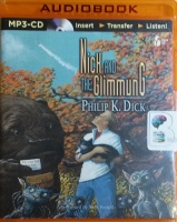 Nick and the Glimmung written by Philip K. Dick performed by Nick Podehl on MP3 CD (Unabridged)