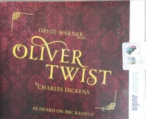 Oliver Twist written by Charles Dickens performed by David Warner on CD (Abridged)