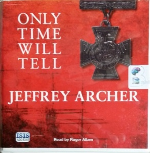 Only Time Will Tell written by Jeffrey Archer performed by Roger Allam on CD (Unabridged)