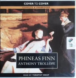 Phineas Finn written by Anthony Trollope performed by Timothy West on CD (Unabridged)