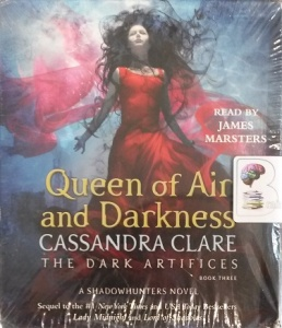 Queen of Air and Darkness - The Dark Artifices Book Three written by Cassandra Clare performed by James Masters on Audio CD (Unabridged)