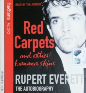 Red Carpets and Other Banana Skins written by Rupert Everett performed by Rupert Everett on CD (Abridged)