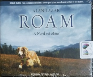 Roam - A Novel with Music written by Alan Lazar performed by Patrick Lawlor on CD (Unabridged)