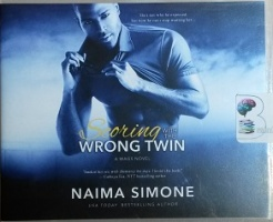 Scoring with the Wrong Twin written by Naima Simone performed by C.J. Bloom on CD (Unabridged)