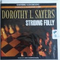 Striding Folly written by Dorothy L Sayers performed by Ian Carmichael on CD (Unabridged)