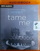 Tame Me - A Stark International Novella written by J. Kenner performed by Abby Craden on MP3 CD (Unabridged)