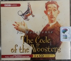 The Code of the Woosters written by P.G. Wodehouse performed by BBC Full Cast Dramatisation, Michael Hordern and Richard Briers on CD (Abridged)