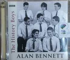 The History Boys written by Alan Bennett performed by Radio 3 and National Theatre Cast on CD (Abridged)