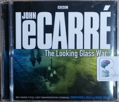 The Looking Glass War Written By John Le Carre Performed By Bbc Full Cast Dramatisation And Simon Russell Beale On Cd Abridged