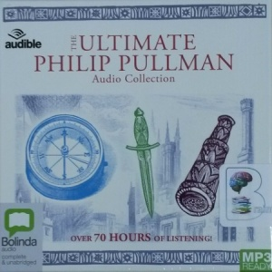 The Ultimate Philip Pullman written by Philip Pullman performed by Philip Pullman, A Full Cast and Anton Lesser on MP3 CD (Unabridged)