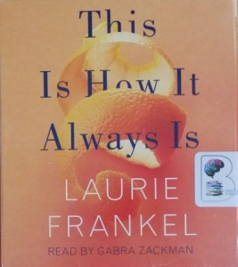 This is How It Always Is written by Laurie Frankel performed by Gabra Zackman on CD (Unabridged)