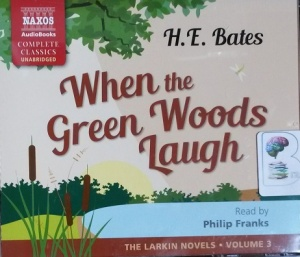 When the Green Woods Laugh written by H.E. Bates performed by Philip Franks on CD (Unabridged)