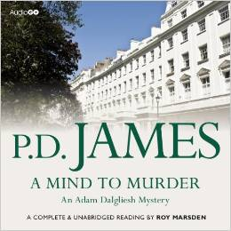 A Mind to Murder written by P.D. James performed by Roy Marsden on CD (Unabridged)