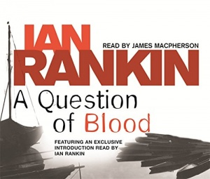 A Question of Blood written by Ian Rankin performed by James Macpherson on CD (Abridged)