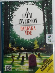 A Fatal Inversion written by Ruth Rendell as Barbara Vine performed by William Gaminara on Cassette (Unabridged)