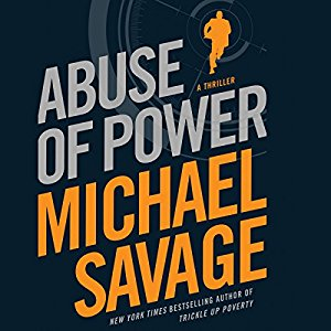 Abuse of Power written by Michael Savage performed by Peter Larkin on CD (Unabridged)