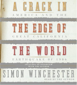 A Crack in the Edge of the World written by Simon Winchester performed by Simon Winchester on CD (Unabridged)