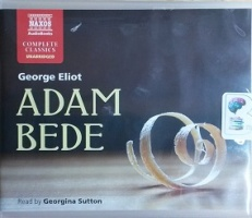 Adam Bede written by George Eliot performed by Georgina Sutton on CD (Unabridged)