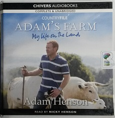 Adam's Farm - My Life on the Land written by Adam Henson performed by Nicky Henson on CD (Unabridged)