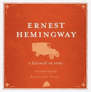 A Farewell to Arms written by Ernest Hemingway performed by John Slattery on CD (Unabridged)