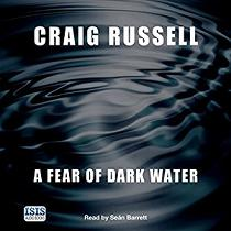 A Fear of Dark Water written by Craig Russell performed by Sean Barrett on CD (Unabridged)